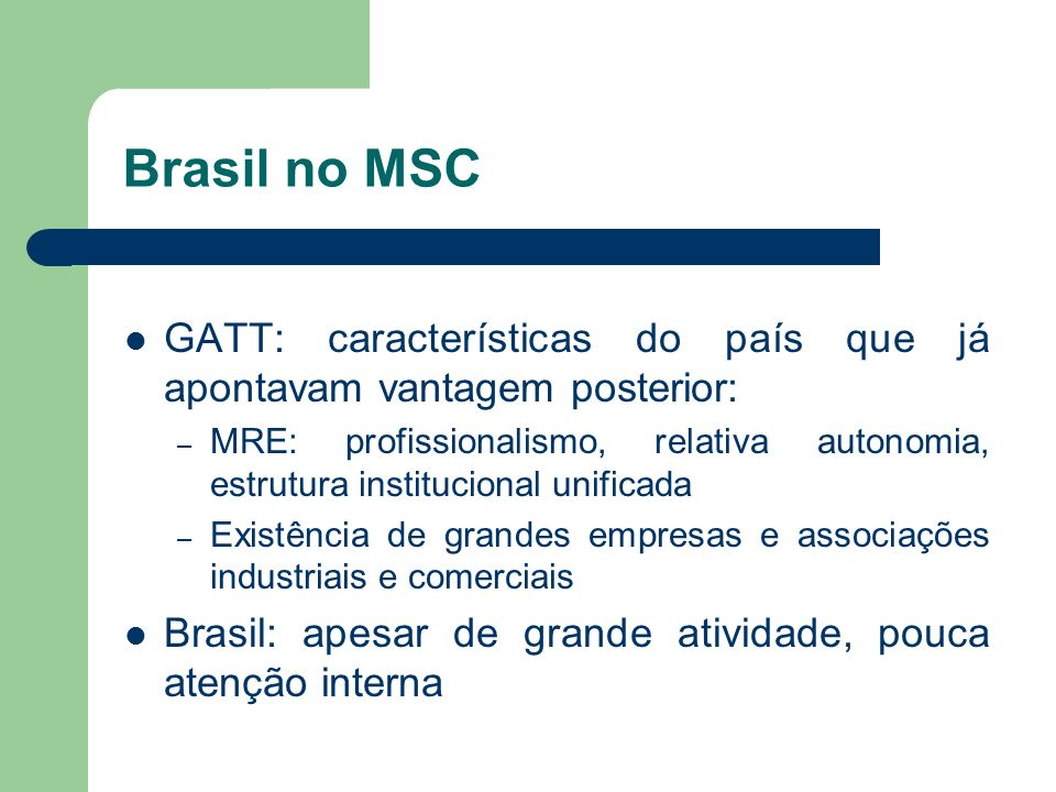 Brasil no MSC GATT: características do país que já apontavam vantagem posterior: