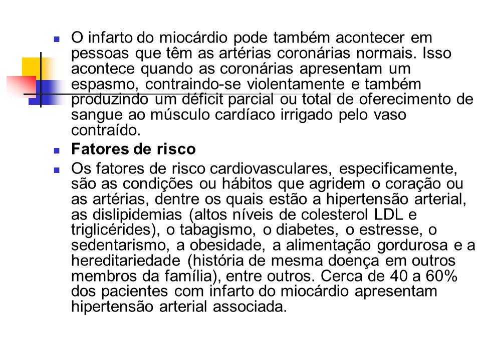 O infarto do miocárdio pode também acontecer em pessoas que têm as artérias coronárias normais. Isso acontece quando as coronárias apresentam um espasmo, contraindo-se violentamente e também produzindo um déficit parcial ou total de oferecimento de sangue ao músculo cardíaco irrigado pelo vaso contraído.