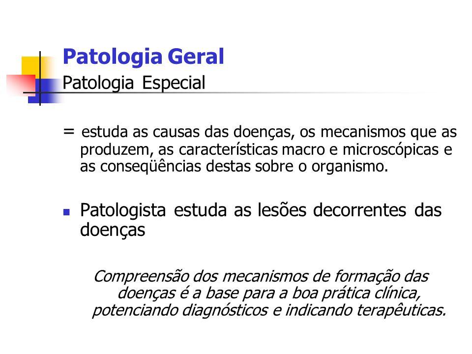 Patologia Geral Patologia Especial