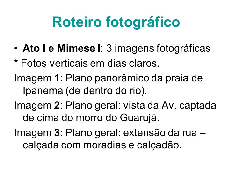 Roteiro fotográfico Ato I e Mimese I: 3 imagens fotográficas