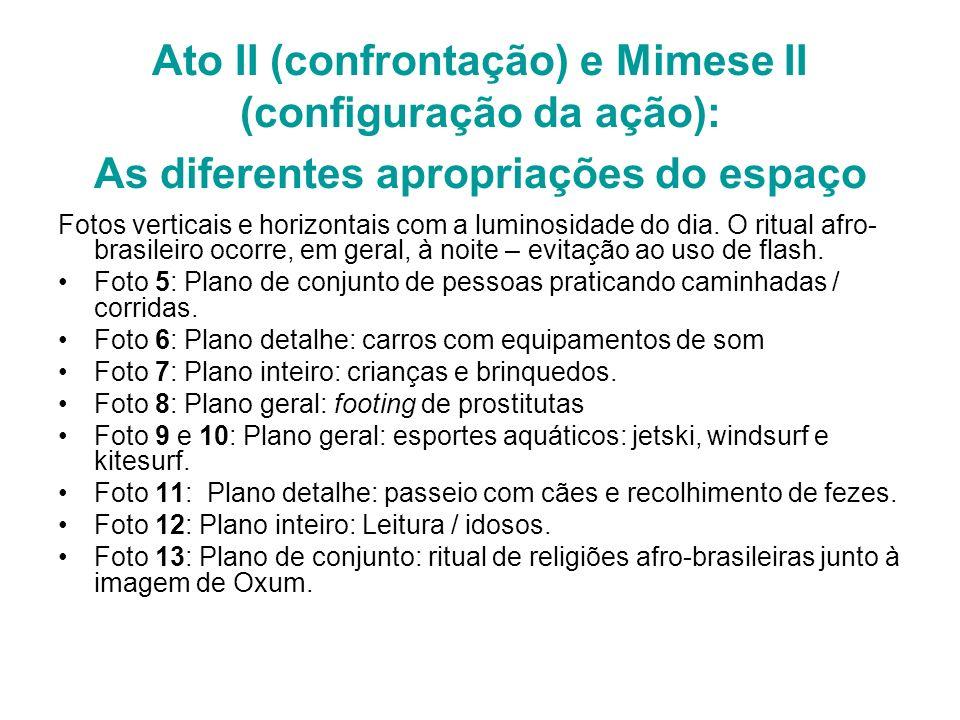 Ato II (confrontação) e Mimese II (configuração da ação): As diferentes apropriações do espaço