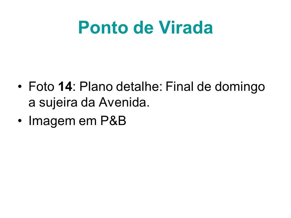 Ponto de Virada Foto 14: Plano detalhe: Final de domingo a sujeira da Avenida. Imagem em P&B