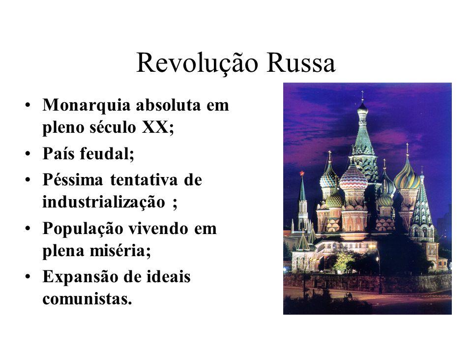 Revolução Russa Monarquia absoluta em pleno século XX; País feudal;