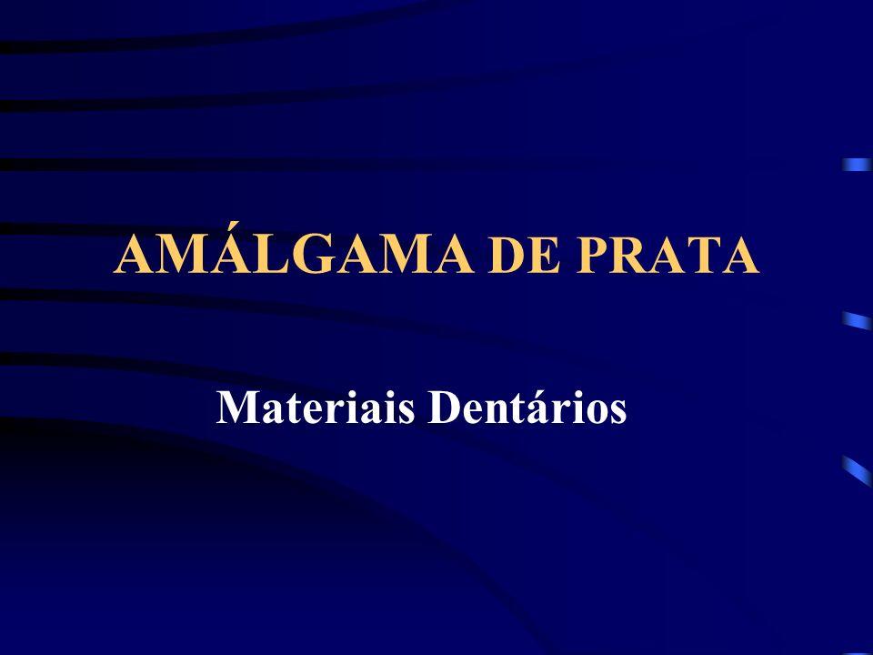 AMÁLGAMA DE PRATA Materiais Dentários