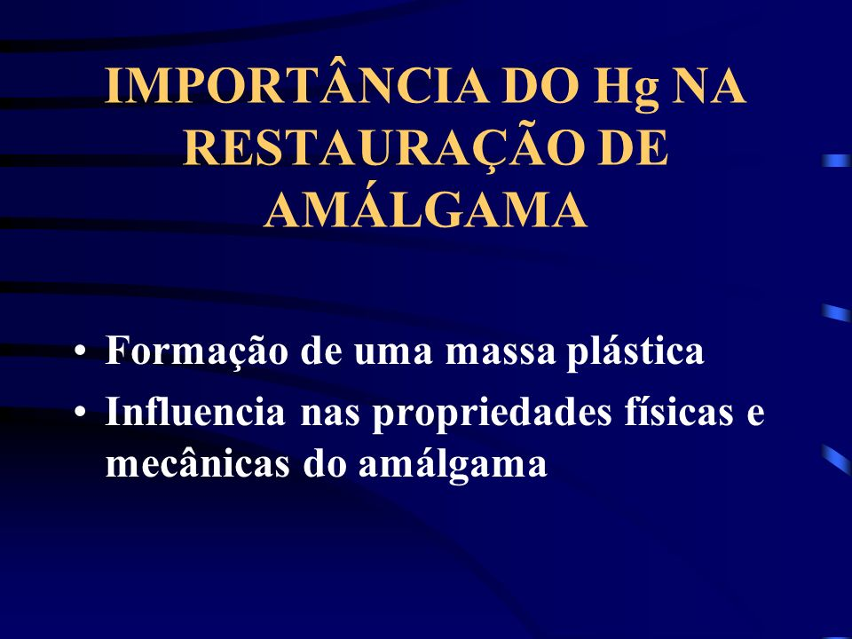 IMPORTÂNCIA DO Hg NA RESTAURAÇÃO DE AMÁLGAMA