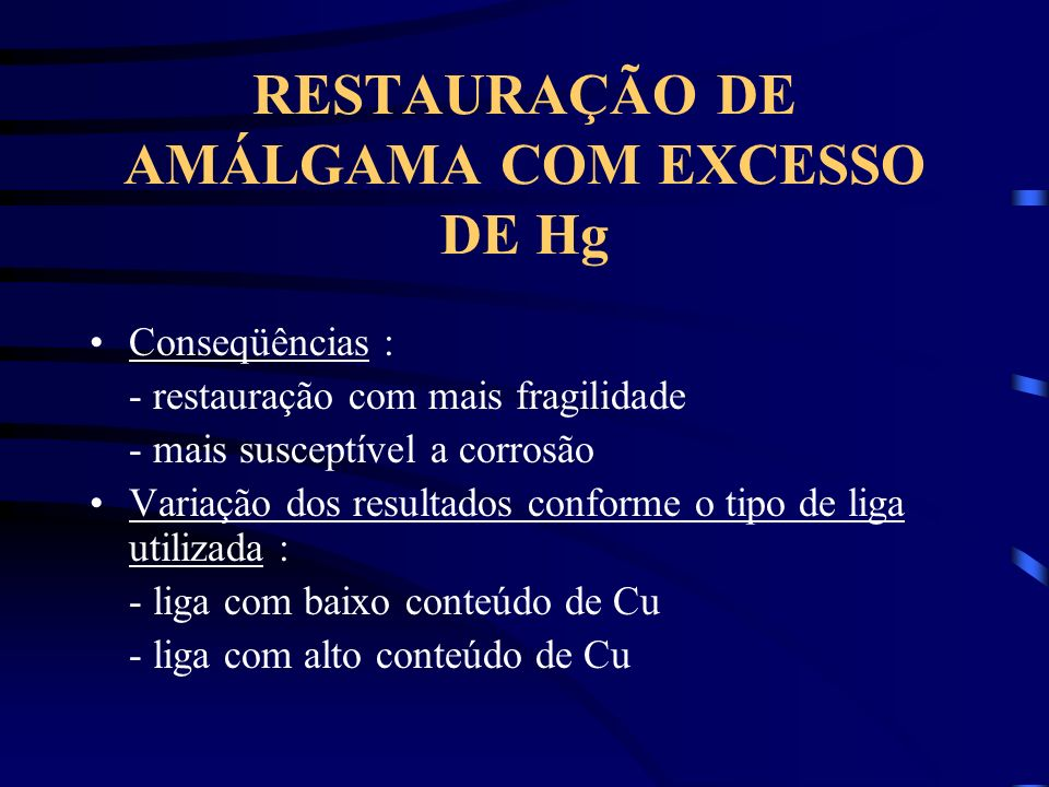 RESTAURAÇÃO DE AMÁLGAMA COM EXCESSO DE Hg