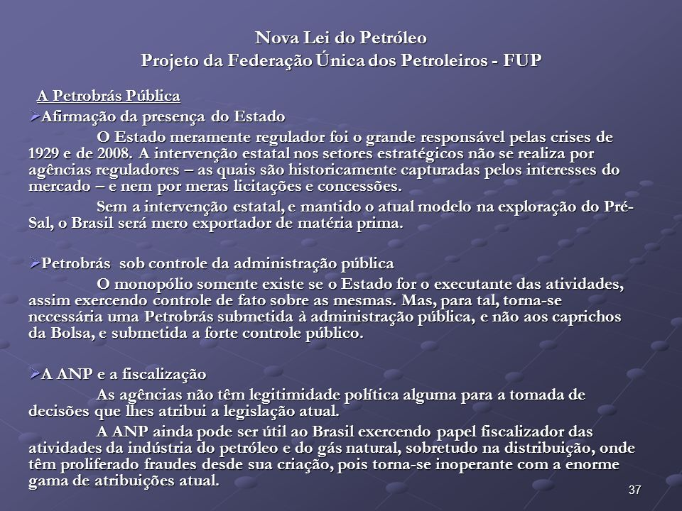 Nova Lei do Petróleo Projeto da Federação Única dos Petroleiros - FUP