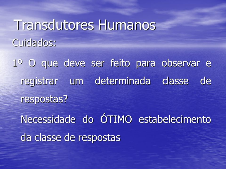 Transdutores Humanos Cuidados: