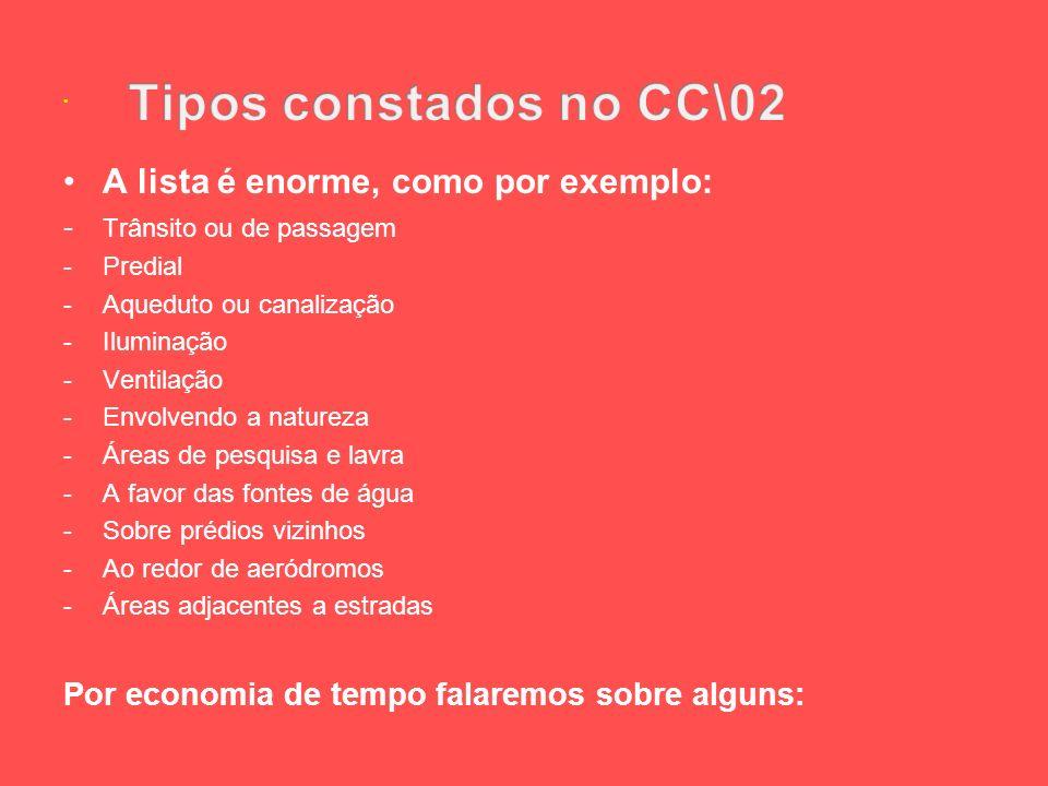 Tipos constados no CC\02 A lista é enorme, como por exemplo: