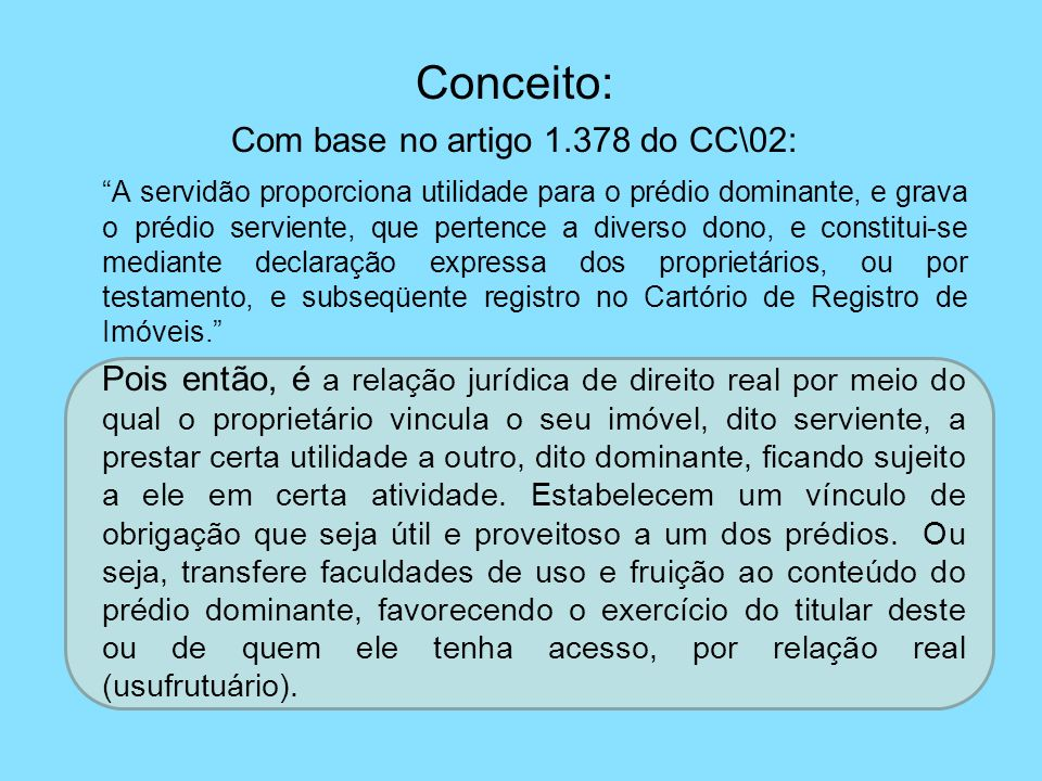 Com base no artigo 1.378 do CC\02: