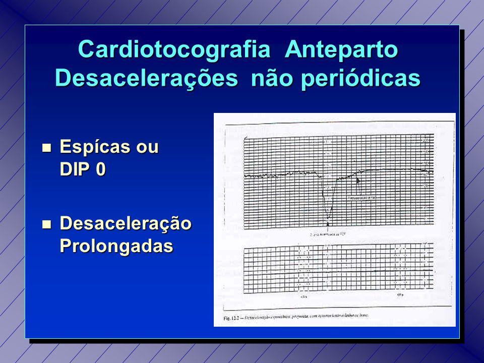 Cardiotocografia Anteparto Desacelerações não periódicas