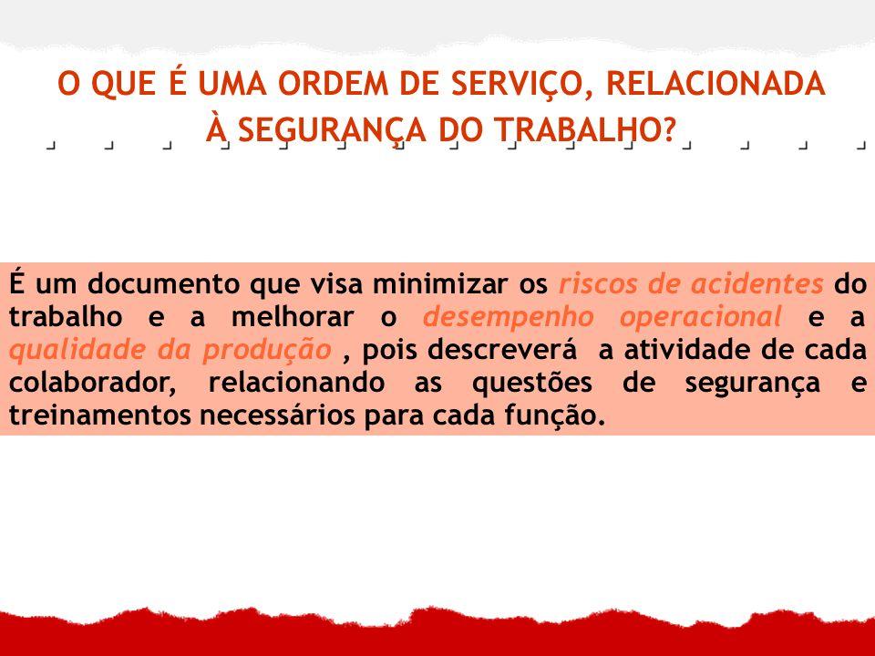 O QUE É UMA ORDEM DE SERVIÇO, RELACIONADA À SEGURANÇA DO TRABALHO