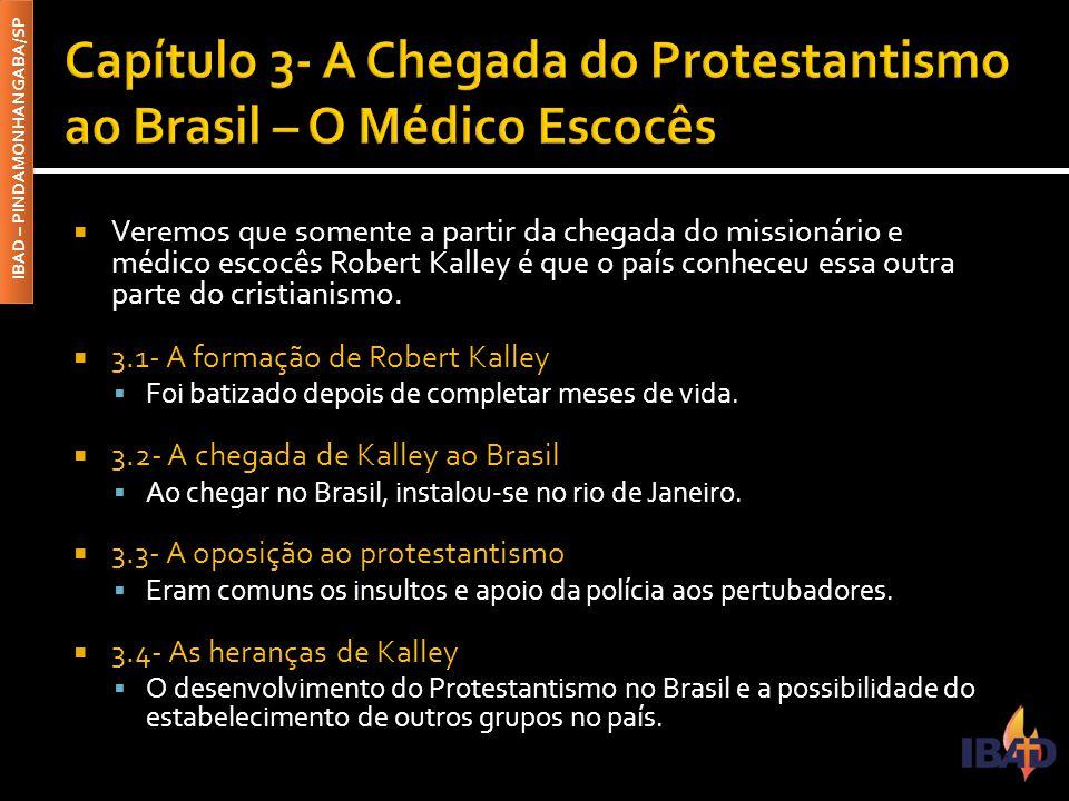 Capítulo 3- A Chegada do Protestantismo ao Brasil – O Médico Escocês