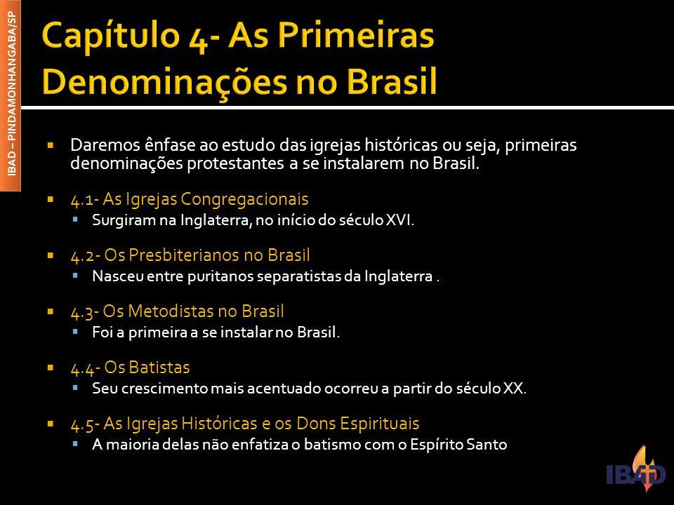 Capítulo 4- As Primeiras Denominações no Brasil