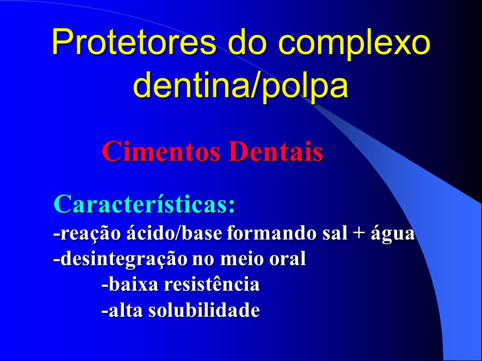 Protetores do complexo dentina/polpa