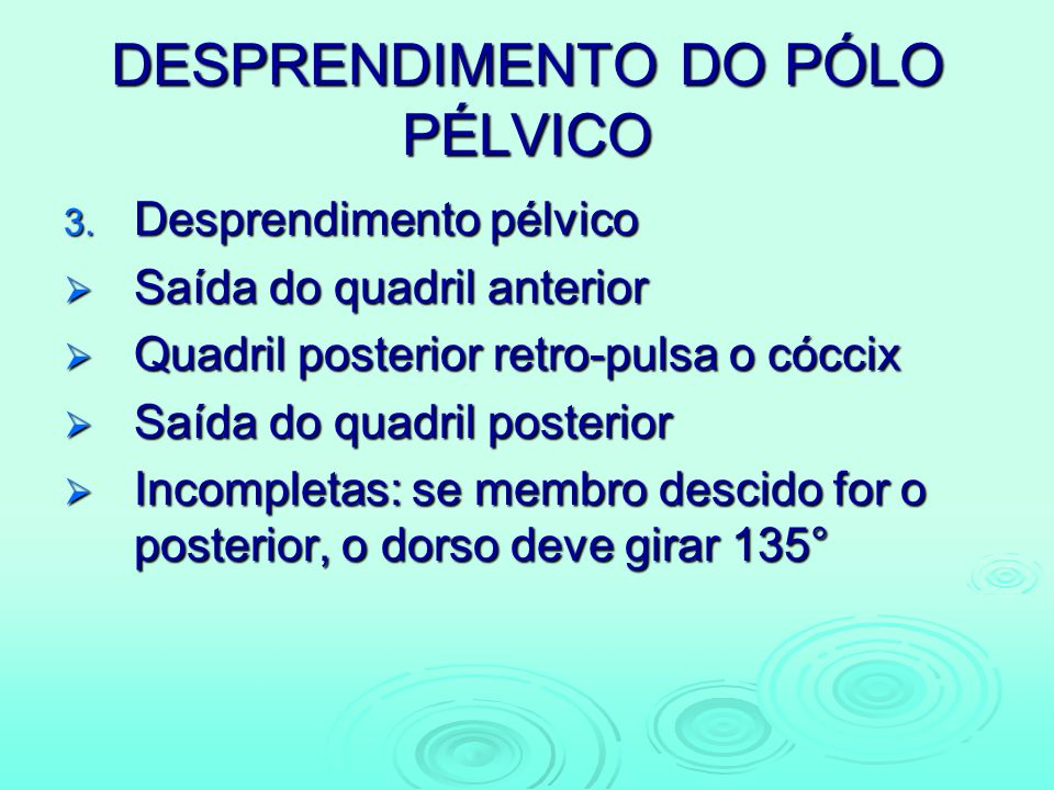 DESPRENDIMENTO DO PÓLO PÉLVICO