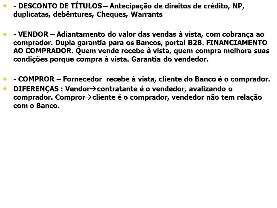- DESCONTO DE TÍTULOS – Antecipação de direitos de crédito, NP, duplicatas, debêntures, Cheques, Warrants
