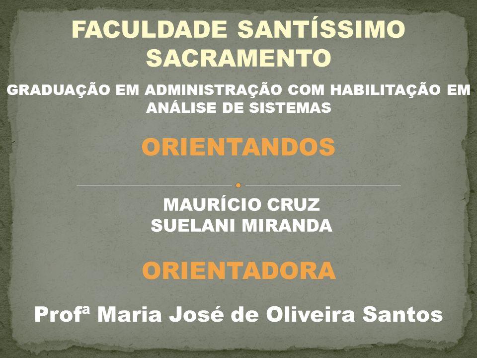FACULDADE SANTÍSSIMO SACRAMENTO ORIENTANDOS ORIENTADORA