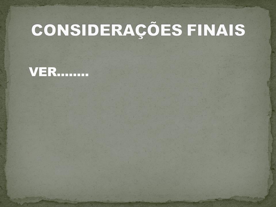 CONSIDERAÇÕES FINAIS VER........