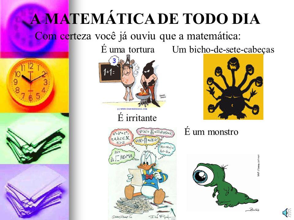 A MATEMÁTICA DE TODO DIA