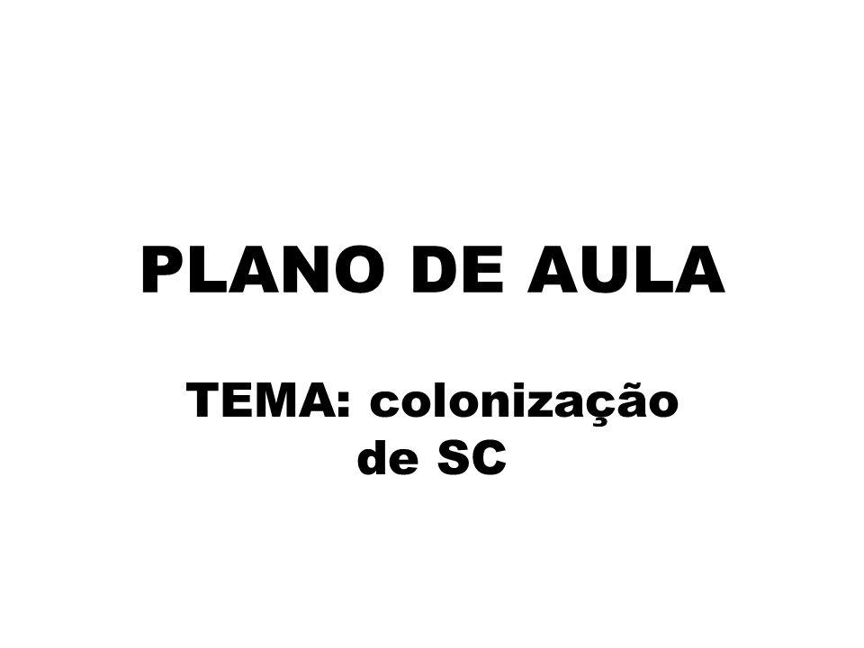 TEMA: colonização de SC