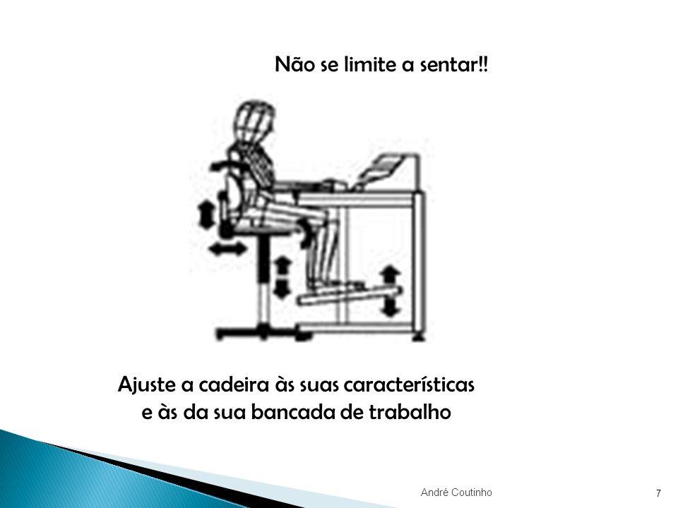 Não se limite a sentar!! Ajuste a cadeira às suas características e às da sua bancada de trabalho.