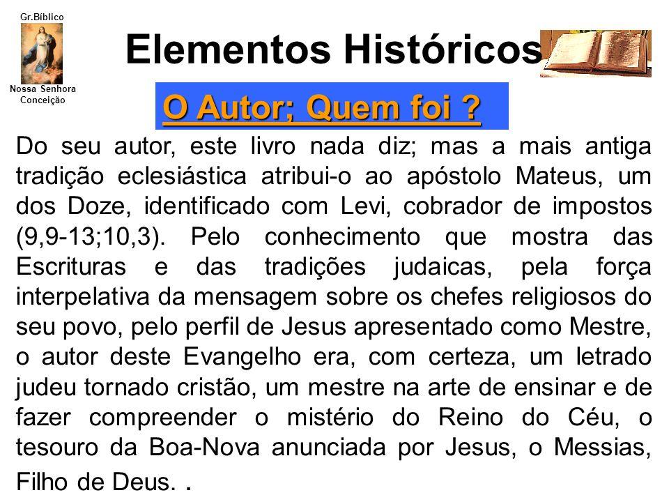 Elementos Históricos O Autor; Quem foi