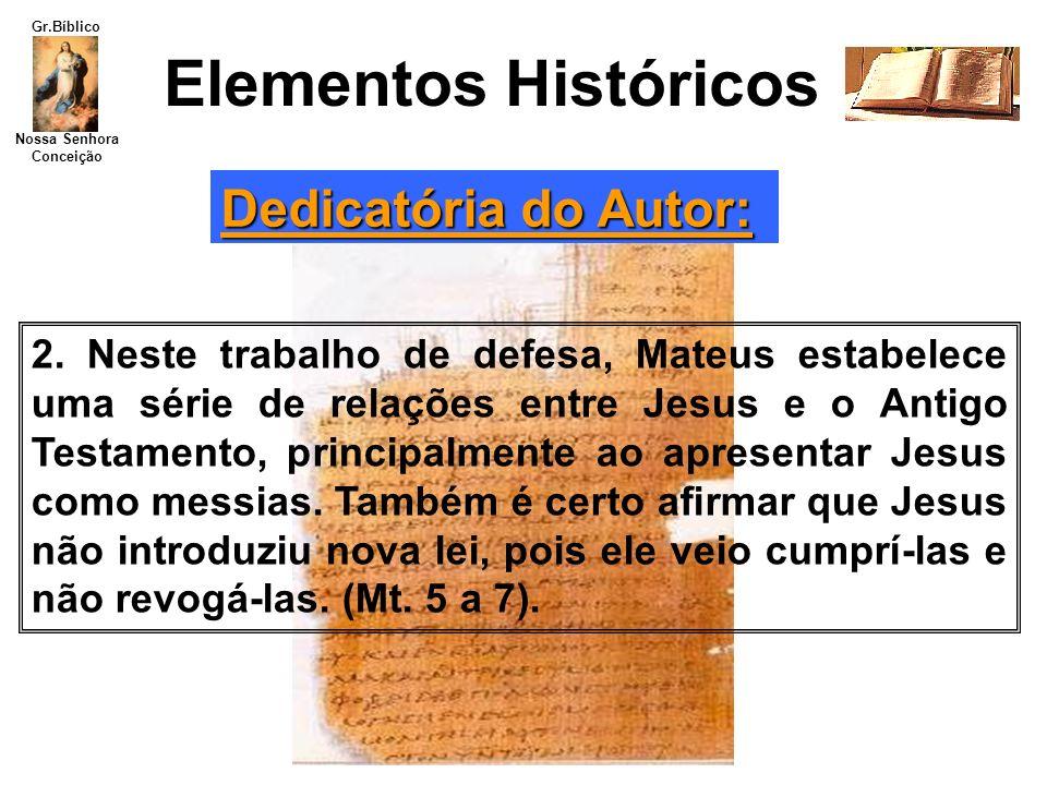 Elementos Históricos Dedicatória do Autor: