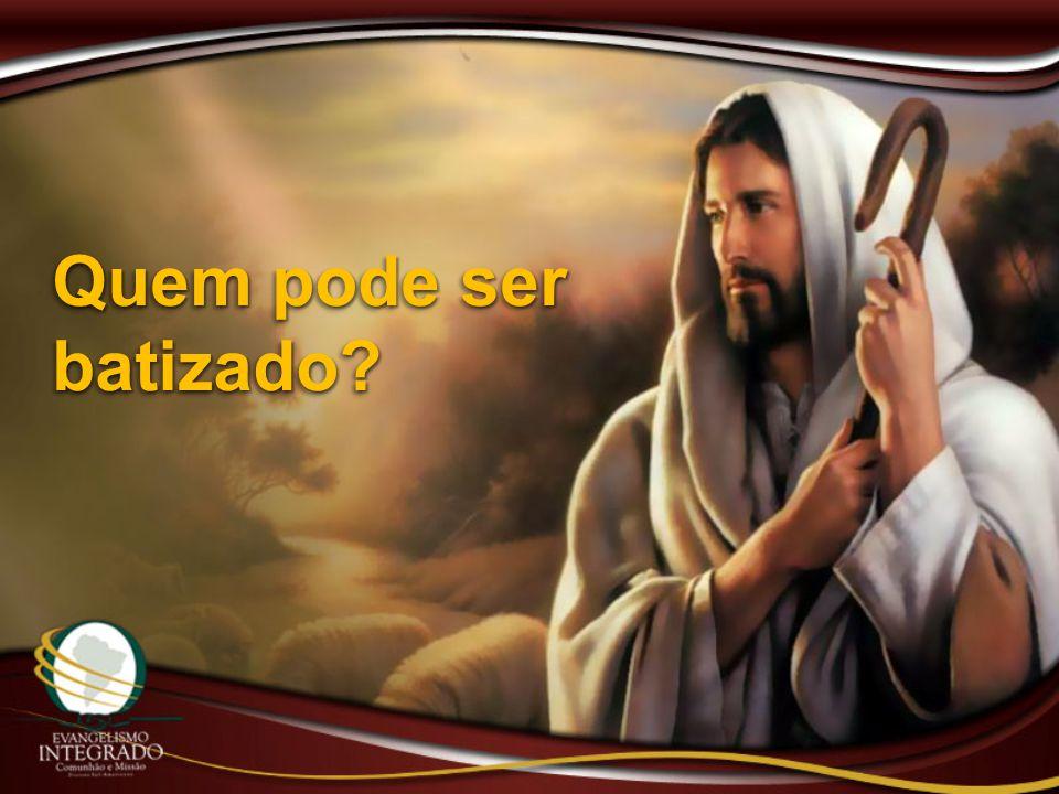 Quem pode ser batizado