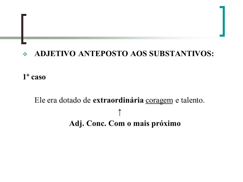 ADJETIVO ANTEPOSTO AOS SUBSTANTIVOS: