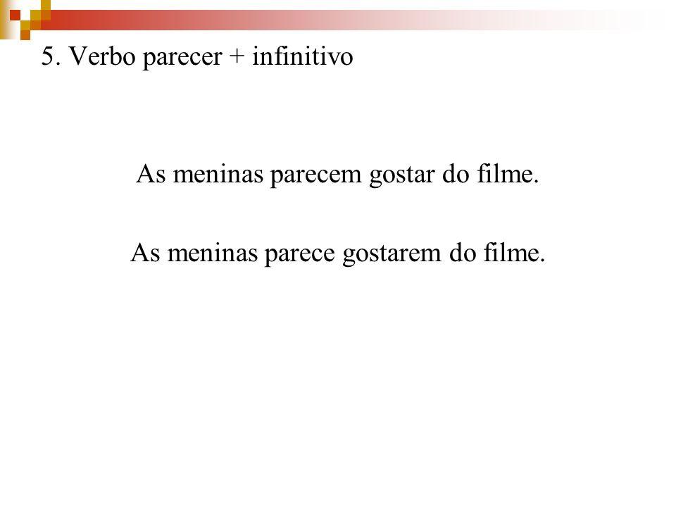 5. Verbo parecer + infinitivo
