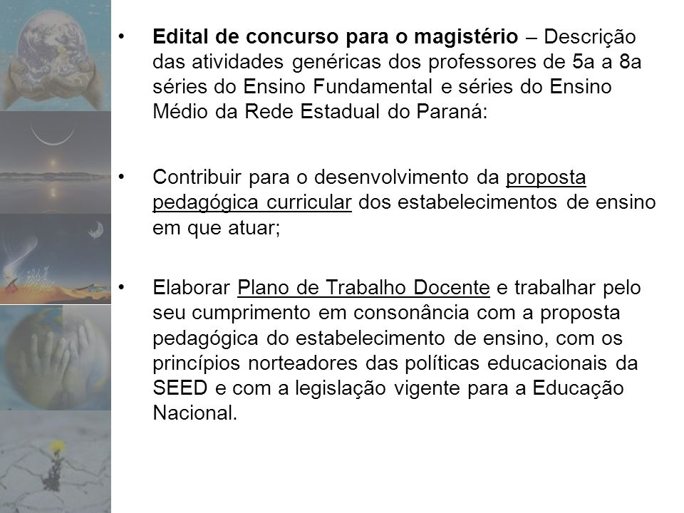 Edital de concurso para o magistério – Descrição das atividades genéricas dos professores de 5a a 8a séries do Ensino Fundamental e séries do Ensino Médio da Rede Estadual do Paraná:
