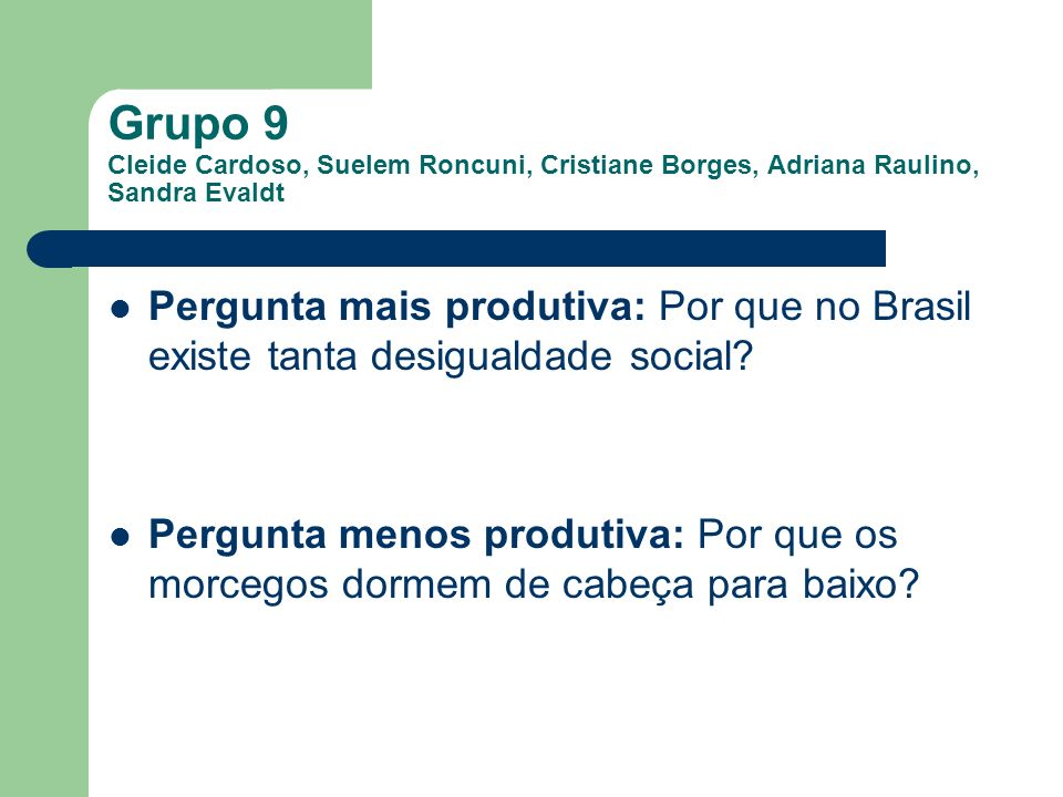 Grupo 9 Cleide Cardoso, Suelem Roncuni, Cristiane Borges, Adriana Raulino, Sandra Evaldt