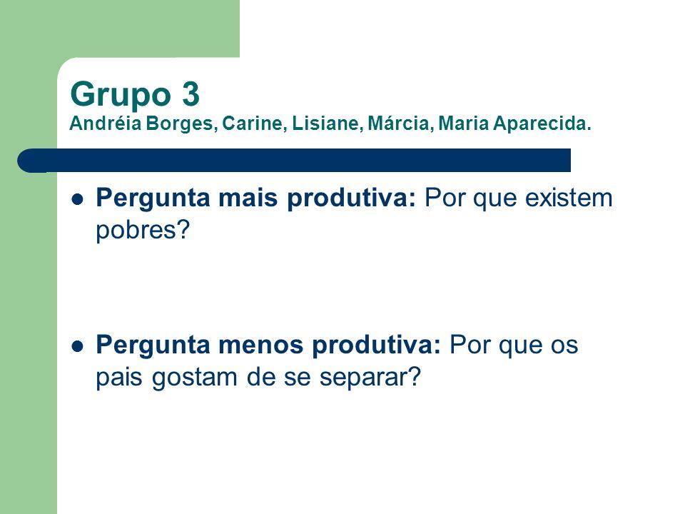 Grupo 3 Andréia Borges, Carine, Lisiane, Márcia, Maria Aparecida.