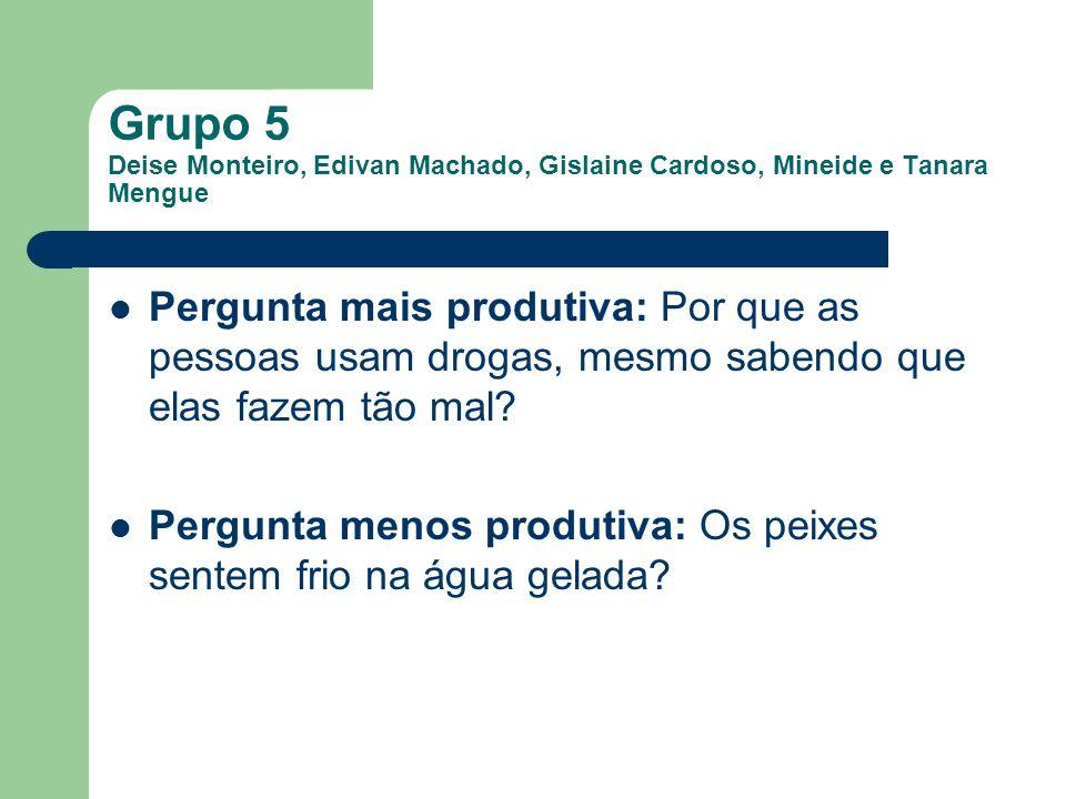 Grupo 5 Deise Monteiro, Edivan Machado, Gislaine Cardoso, Mineide e Tanara Mengue