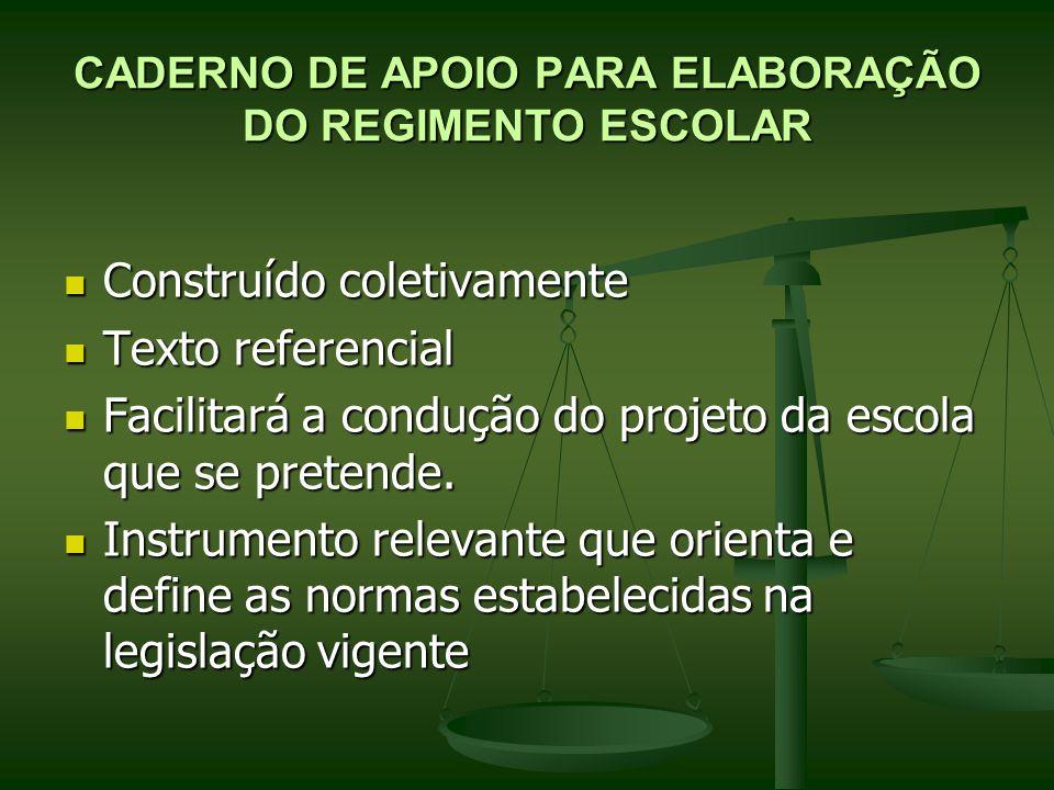 CADERNO DE APOIO PARA ELABORAÇÃO DO REGIMENTO ESCOLAR