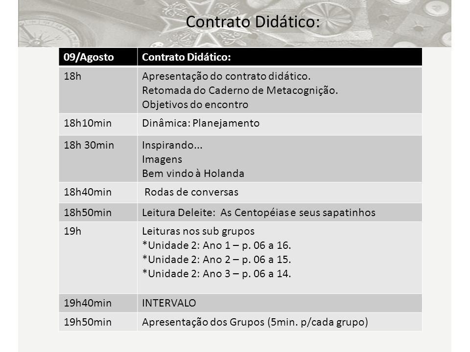 Contrato Didático: 09/Agosto Contrato Didático: 18h