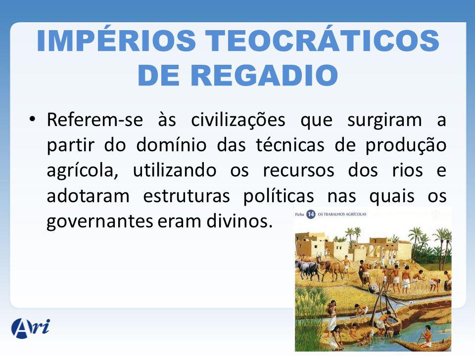 IMPÉRIOS TEOCRÁTICOS DE REGADIO