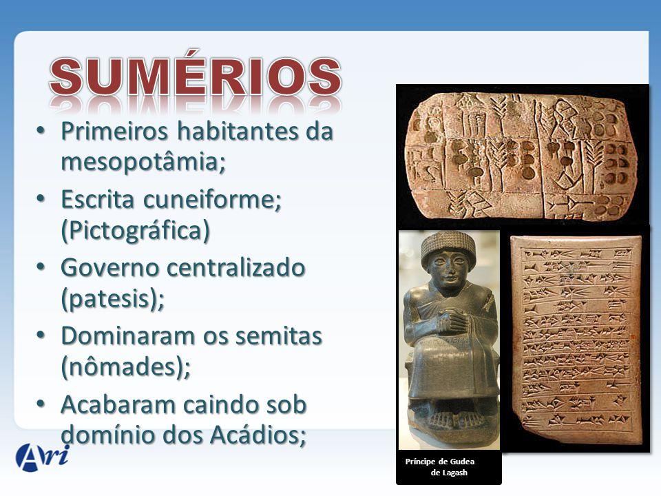 SUMÉRIOS Primeiros habitantes da mesopotâmia;