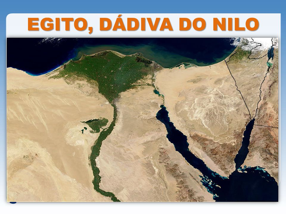 EGITO, DÁDIVA DO NILO