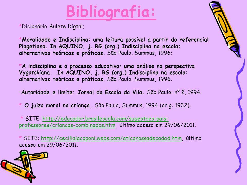 Bibliografia: *Dicionário Aulete Digtal;