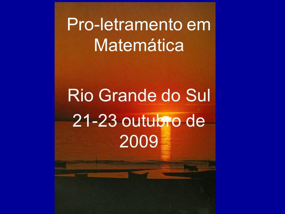 Pro-letramento em Matemática Rio Grande do Sul 21-23 outubro de 2009