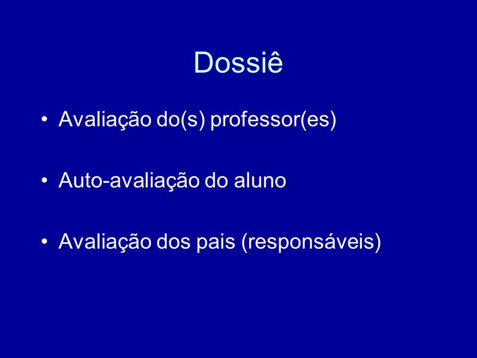 Dossiê Avaliação do(s) professor(es) Auto-avaliação do aluno