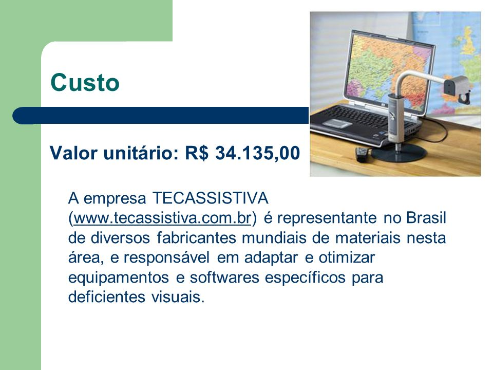 Custo Valor unitário: R$ 34.135,00