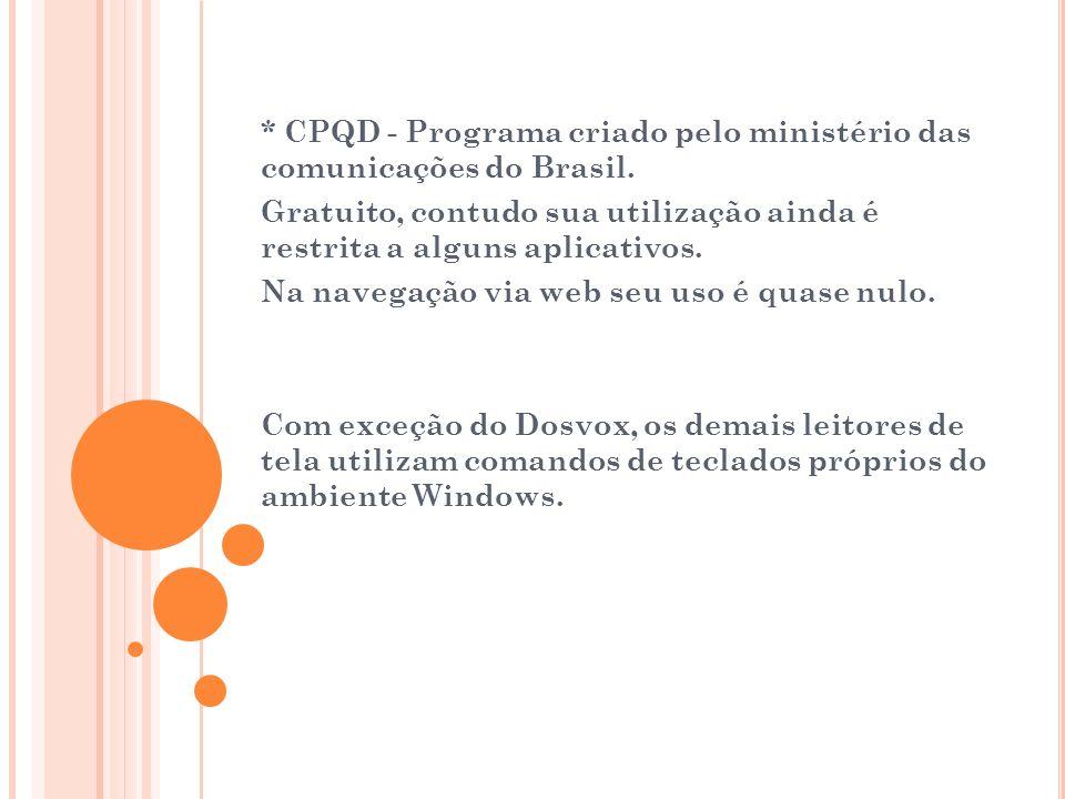 * CPQD - Programa criado pelo ministério das comunicações do Brasil.
