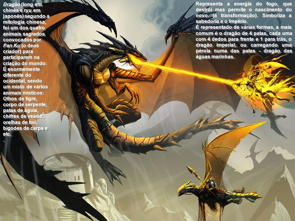 Dragão (long em chinês e ryu em japonês) segundo a mitologia chinesa, foi um dos quatro animais sagrados convocados por Pan Ku (o deus criador) para participarem na criação do mundo. É enormemente diferente do ocidental, sendo um misto de vários animais místicos: Olhos de tigre, corpo de serpente, patas de águia, chifres de veado, orelhas de boi, bigodes de carpa e etc.