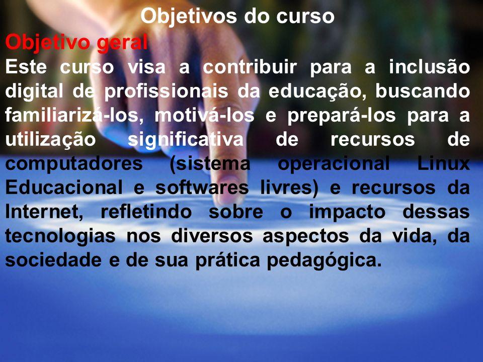 Objetivos do curso Objetivo geral