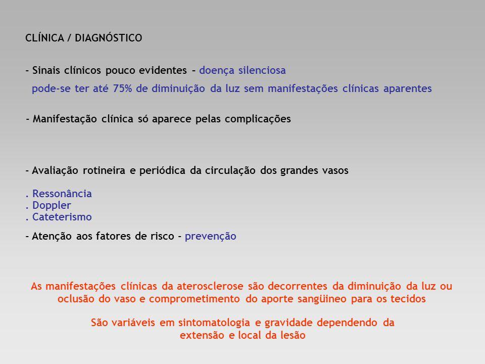 CLÍNICA / DIAGNÓSTICO - Sinais clínicos pouco evidentes – doença silenciosa.