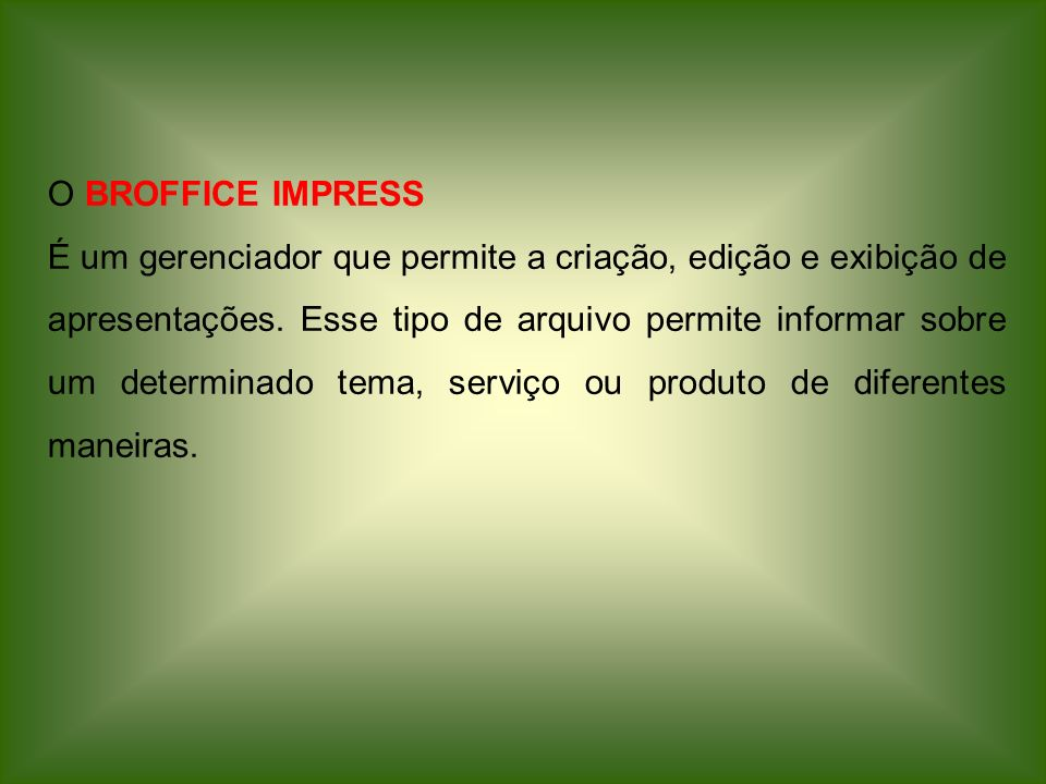 O BROFFICE IMPRESS
