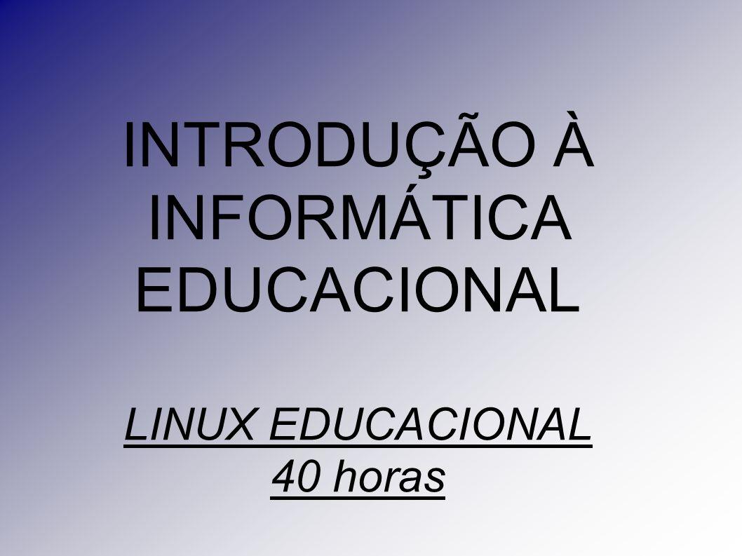 INTRODUÇÃO À INFORMÁTICA EDUCACIONAL